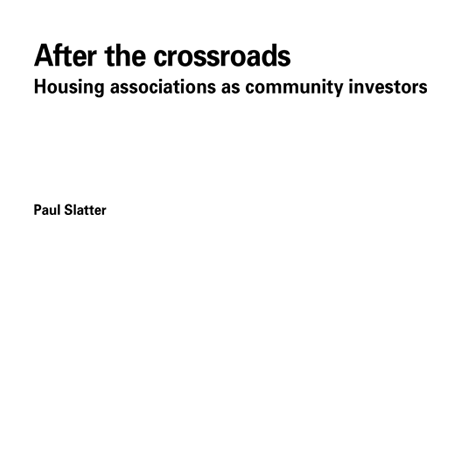 After the crossroads: Housing associations as community investors