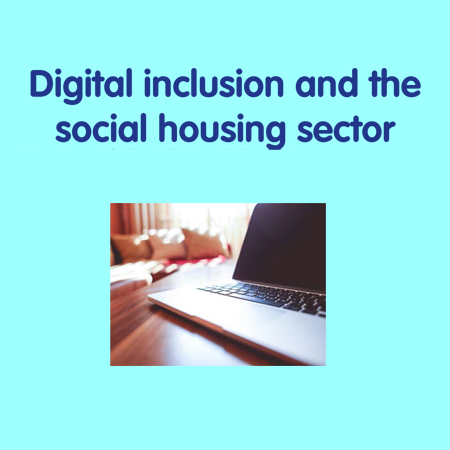Digital inclusion and the social housing sector