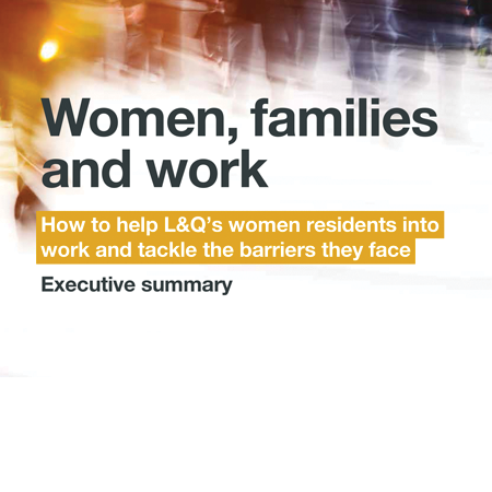 Women, families and work: How to help L&Q's women residents into work