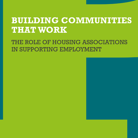 Building communities that work: the role of HAs in supporting employment